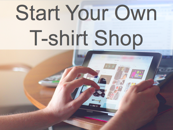 Start Your Own T-Shirt Shop Thumbnail
