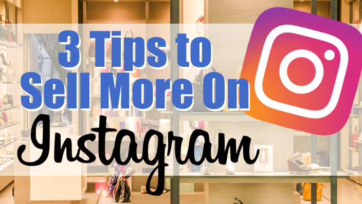 three tips to sell more on instagram text on a clothing store photo