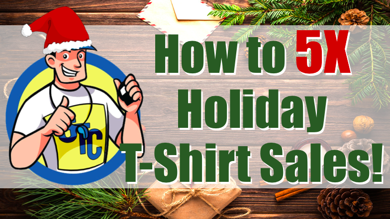 How to 5x holiday t-shirt sales