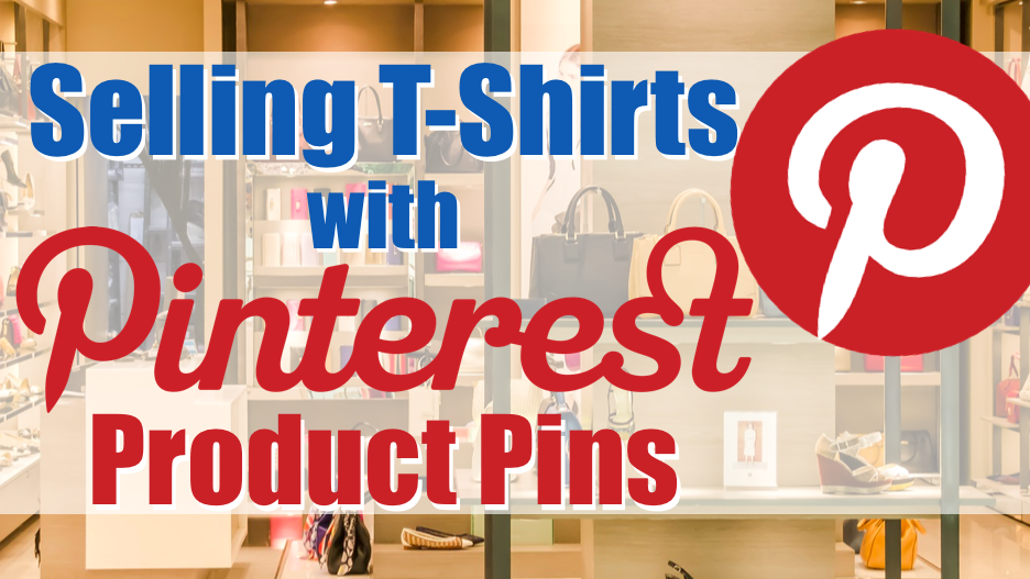 How to Sell t shirts with Pinterest Product Pins