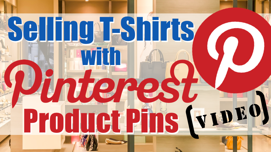 Selling t-shirts with Pinterest Product Pins video post